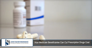 How Medicare Beneficiaries Can Cut Prescription Drugs Cost